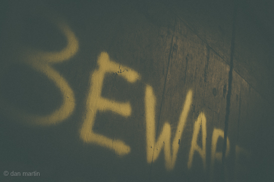 Be Aware For there be a warning sprawled upon the wall